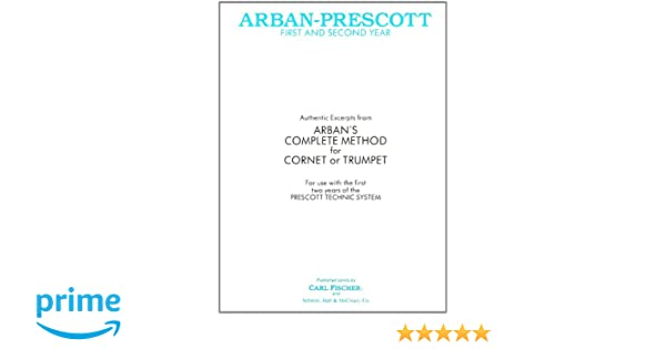 Arban prescott first and second year for cornet or trumpet gerald r arban prescott first and second year for cornet or trumpet gerald r prescott jean baptiste arban 9780825806827 amazon books fandeluxe Choice Image