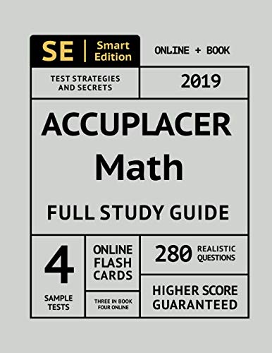 ACCUPLACER Math Full Study Guide: Complete Math Review, 4 Full Practice Tests, 280 Realistic Questions, Online Flashcards