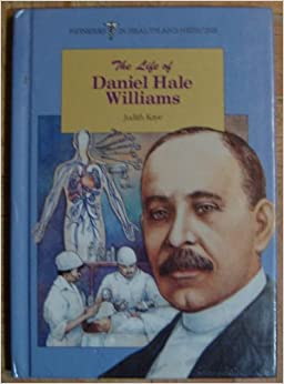 A biography of daniel hale williams an african american general surgeon