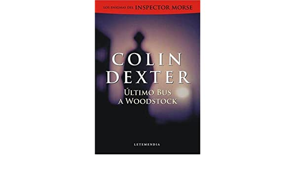 Ultimo Bus a Woodstock (Spanish Edition): Colin Dexter ...