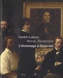 Fantin-Latour, Manet, Baudelaire : L'Hommage à Delacroix