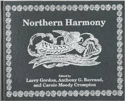 Northern Harmony Plain Tunes, Fuging Tunes and Anthems from the Early and Contemporary New England Singing Traditions