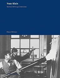 Yves Klein: Works, Writings, Interviews