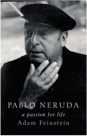 Pablo Neruda: A Passion for Life