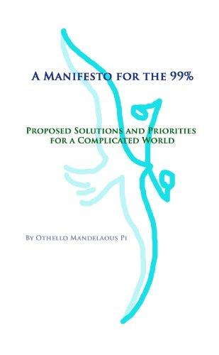 Manifiesto para el 99% - Soluciones propuestas y prioridades para un mundo complicado (Spanish
