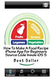 How To Make A Food Recipe iPhone App For Beginners Source Code Inside iOS 5