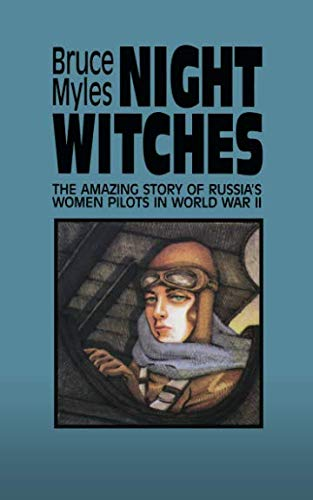 Night Witches: The Amazing Story Of Russia