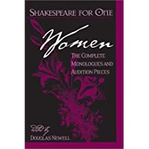 Shakespeare for One: Women, The Complete Monologues and Audition Pieces