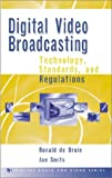 Digital Video Broadcasting: Technology Standrards and Regulations (Artech House Digital Audio and Video Library)