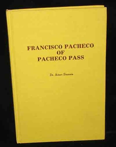 Francisco Pacheco of Pacheco Pass (Monograph - Holt-Atherton Pacific Center for Western Studies ; no. 7)