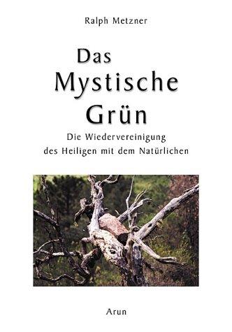 Das Mystische Grün: Die Wiedervereinigung des Heiligen mit dem Natürlichen