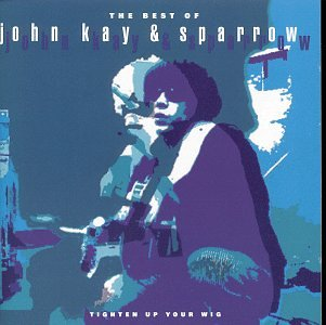 Sparrow - Best Of John Kay & Sparrow - Zortam Music