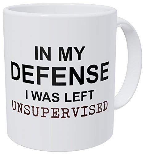 Wampumtuk In My Defense I Was Left Unsupervised, Job, Work, Office 11 Ounces Funny Coffee Mug]()