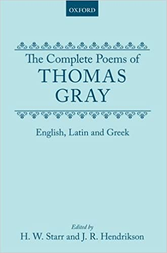 The Complete Poems of Thomas Gray: English, Latin, and Greek (Oxford English Texts)