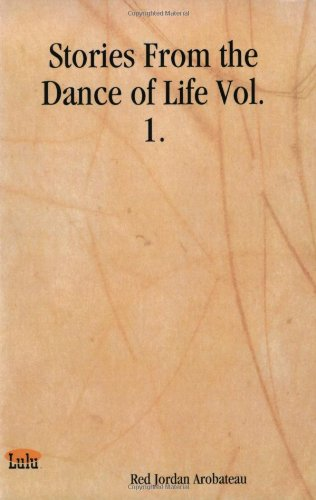 Read Online Stories from the Dance of Life, Vol. 1 PDF