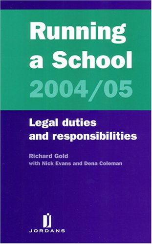 Running A School 2004/05: Legal Duties And Responsibilities
