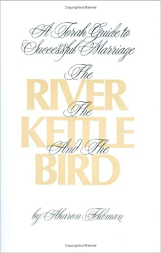 The river the kettle and the bird a torah guide to a successful the river the kettle and the bird a torah guide to a successful marriage 61546th edition fandeluxe Images