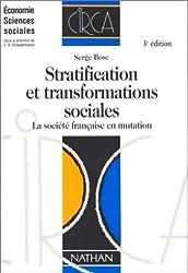 STRATIFICATION ET TRANSFORMATIONS SOCIALES. La société française en mutation, 3ème édition