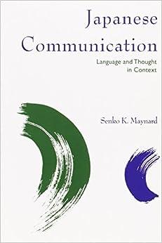 Japanese Communication: Language and Thought in Context (Pali Language Texts. Polynesia) by Senko K. Maynard (1997-06-01)