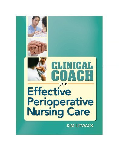 By Kim Litwack - Clinical Coach for Effective Perioperative Nursing Care: 1st (first) Edition PDF ePub fb2 ebook