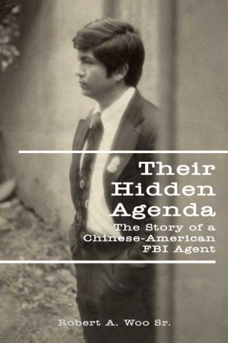 Their Hidden Agenda: The Story of a Chinese-American FBI Agent
