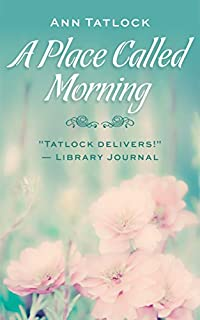 A Place Called Morning by Ann Tatlock ebook deal