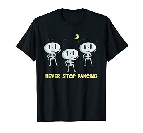 Halloween Shirt - Dance quote NEVER STOP DANCING ()
