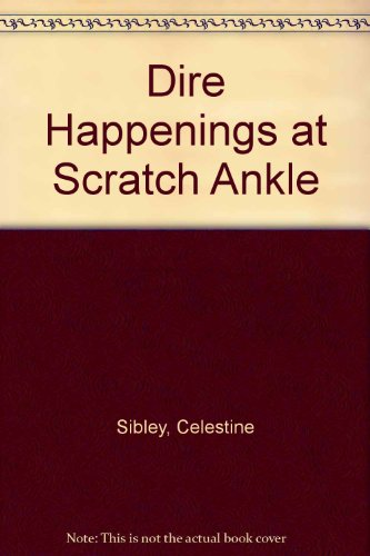Dire Happenings at Scratch Ankle (Kate Mulcay Mystery)