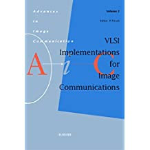 VLSI Implementations for Image Communications (Advances in Image Communication)