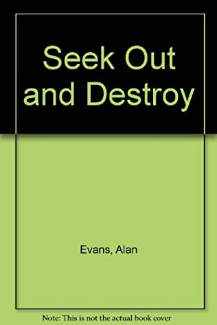book cover of Seek Out and Destroy