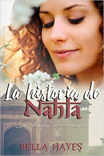 La Historia de Nahla: La Hija de Nadie Trilogía Hermanas Sfeir: Amazon.es: Bella Hayes, Yuraima Quintero: Libros
