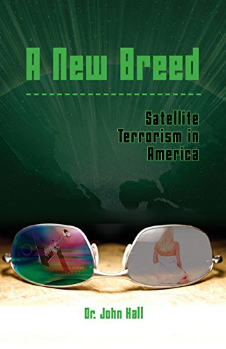 A New Breed: Satellite Terrorism in America