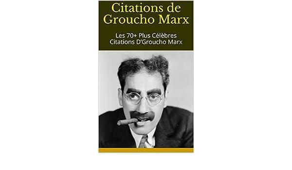Citations De Groucho Marx Les 70 Plus Célèbres Citations D