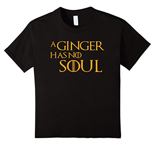 Kids A Ginger Has No Soul Funny Red Hair Shirt 8 - Has Ginger Soul No