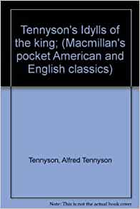 Tennyson idylls of the king macmillan pocket classics