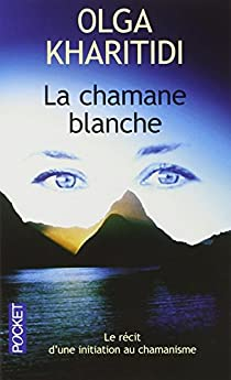 La Chamane blanche par Kharitidi