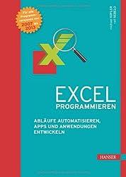 Excel programmieren: Abläufe automatisieren, Apps und Anwendungen entwickeln mit Excel 2007 bis 2013