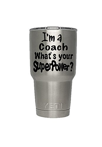 I am a Coach what is your SuperPower decal, Yeti Tumbler Decal, Yeti Decal, Yeti Rambler Decal, Yeti Colster Decal, Yeti Cooler Decal, RTIC