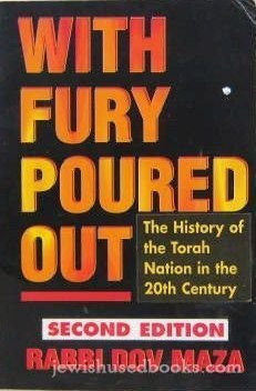 With Fury Poured Out: The Power of the Powerless During the Holocaust (The Power Of The Powerless Full Text)