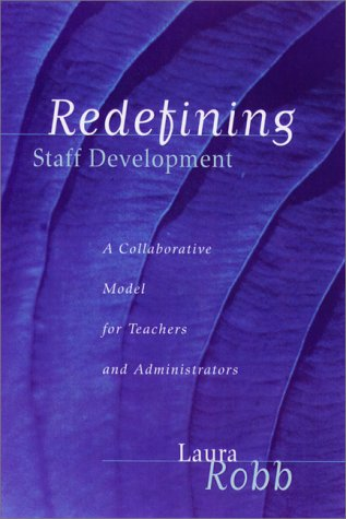 Redefining Staff Development: A Collaborative Model for Teachers and Administrators
