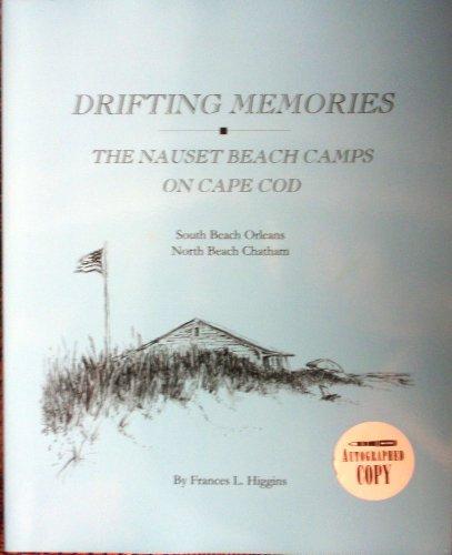 Drifting Memories: The Nauset Beach Camps on Cape Cod: South Beach Orleans, North Beach Chatham