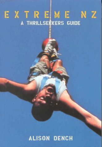 Extreme N Z: A Thrillseekers Guide
