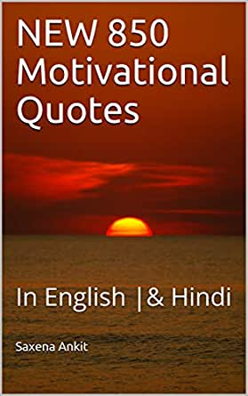 Amazon Com New 850 Motivational Quotes In English Hindi Inspirational Quotes Book 3 Ebook Ankit Saxena Kindle Store