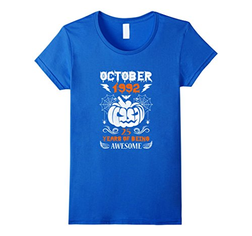 Womens Made in October, 1992 - 25th Birthday - Halloween T-shirt Large Royal (Halloween October 25th)