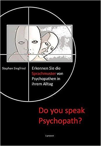 Do You Speak Psychopath Erkennen Sie Die Sprachmuster Von