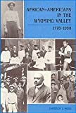 African-Americans in the Wyoming Valley, 1778-1990, Emerson I. Moss, 0937537020