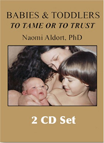 Babies & Toddlers, to Tame or to Trust (2 CD set)