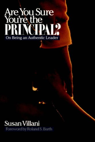 Are You Sure Youre the Principal?: On Being an Authentic Leader