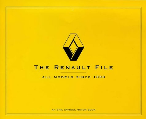 the-renault-file-all-models-since-1898-an-eric-dymock-motor-book