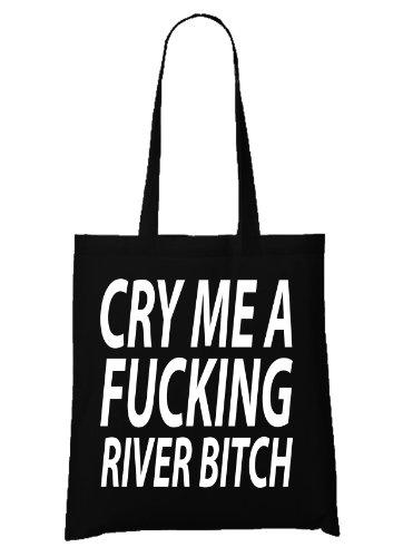 Cry A Bag Fucking River Me Bitch Black qFrqw4Tx